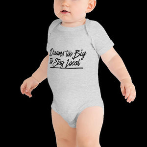 Dreams Too Big Onesie T-Shirt