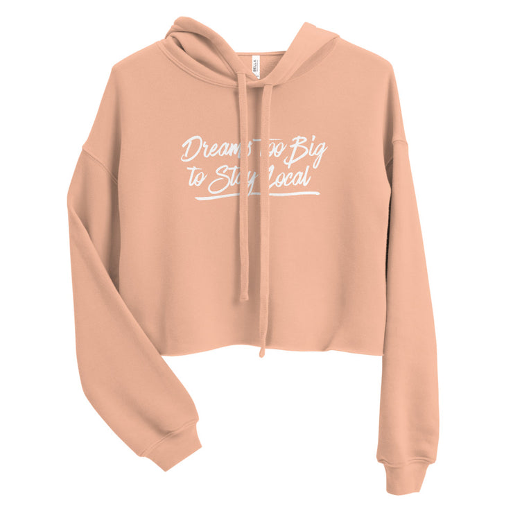Dreams Too Big Crop Hoodie
