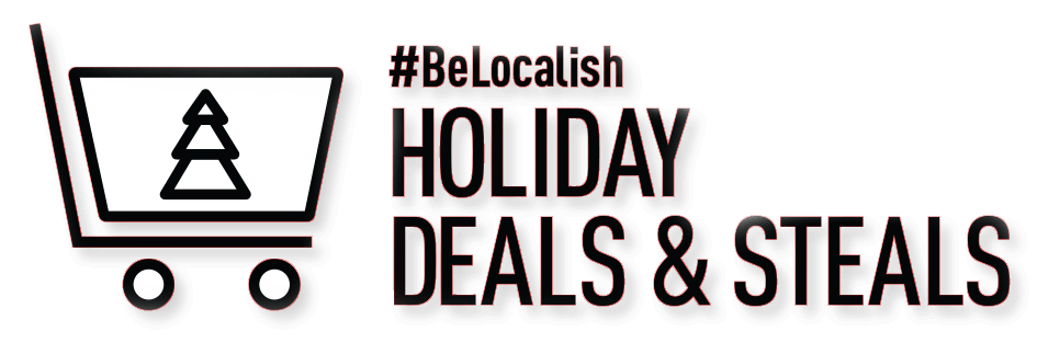 #Belocalish Holiday Deals & Steals