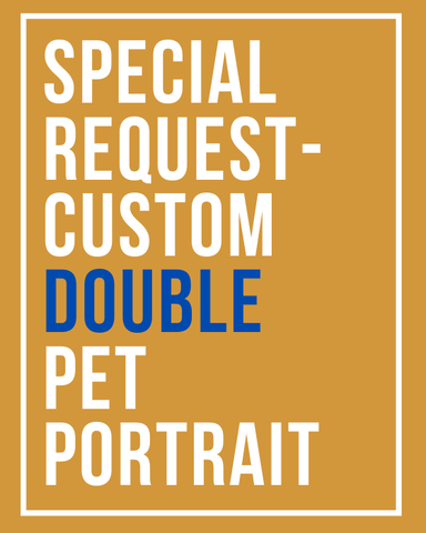 Special request - custom double pet portrait amazing paintings