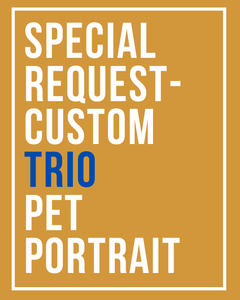 Special request - custom trio pet portrait