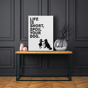 Life is short, spoil your dog