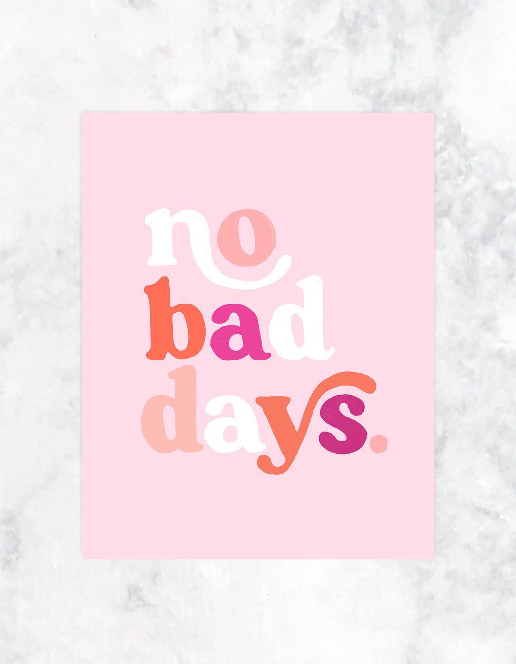 No Bad Dayz Print - Idlewild Co
