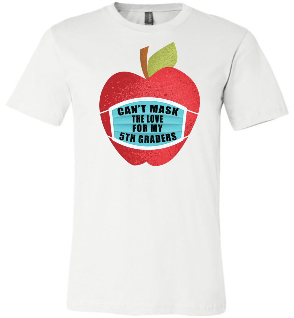Can't Mask The Love - 5th Graders T-Shirt in White