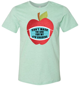 Can't Mask The Love - 4th Graders T-Shirt in Mint