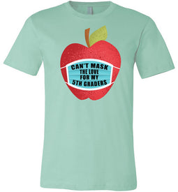 Can't Mask The Love - 5th Graders T-Shirt in Mint