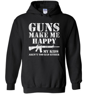 Guns Make Me Happy Hoodie in Black