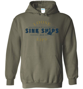Loose Lips Sink Ships Hoodie in Military Green