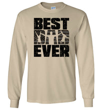 Load image into Gallery viewer, Best Dad Ever Long Sleeve T-Shirt in Sand