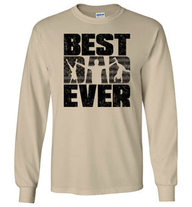 Best Dad Ever Long Sleeve T-Shirt in Sand