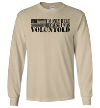 Load image into Gallery viewer, I Was Voluntold Long Sleeve T-Shirt in Sand