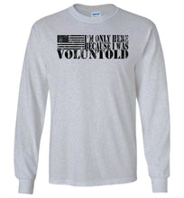 Load image into Gallery viewer, I Was Voluntold Long Sleeve T-Shirt in Sports Grey