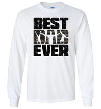 Load image into Gallery viewer, Best Dad Ever Long Sleeve T-Shirt in White