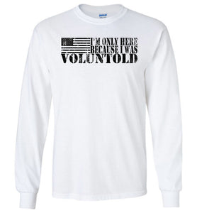 I Was Voluntold Long Sleeve T-Shirt in White