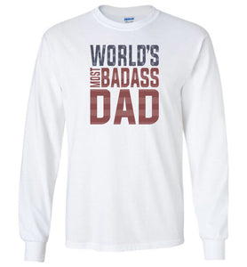 World's Most Badass Dad Long Sleeve T-Shirt in White