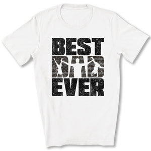 Best Dad Ever T-Shirt in White