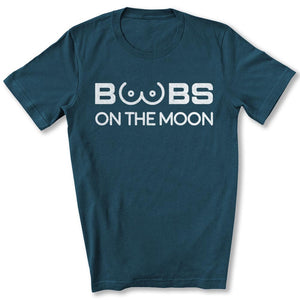 Boobs on the Moon 2024 T-Shirt in Deep Teal