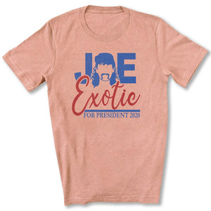 Joe Exotic for President T-Shirt in Heather Prism Sunset