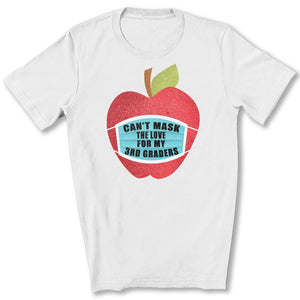 Can't Mask The Love - 3rd Graders T-Shirt in White