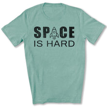 Load image into Gallery viewer, Space is Hard T-Shirt in Heather Dusty Blue