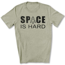 Load image into Gallery viewer, Space is Hard T-Shirt in Heather Stone