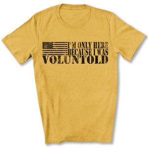 I Was Voluntold T-Shirt in Heather Mustard
