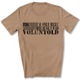 I Was Voluntold T-Shirt in Heather Tan