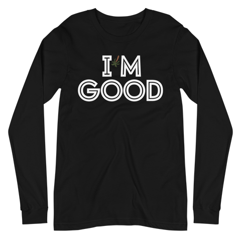 IM GOOD LONG SLEEVE TEE