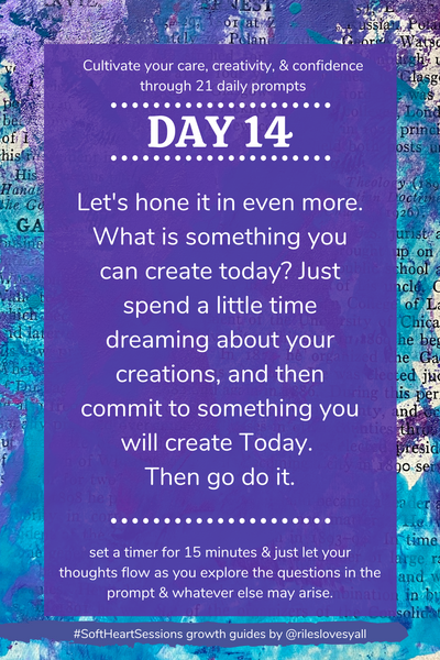 Let's hone it in even more. What is something you can create today? Just spend a little time dreaming about your creations, and then commit to something you will create Today.  Then go do it.