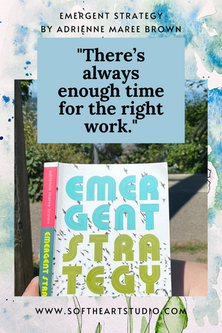 Quotes from Emergent Strategy by adrienne maree brown