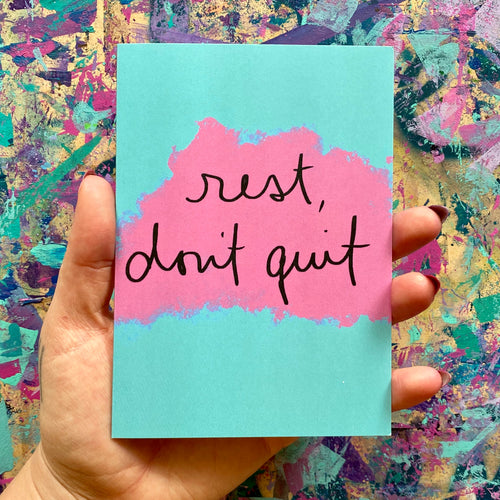 rest, don't quit - supportive greeting card