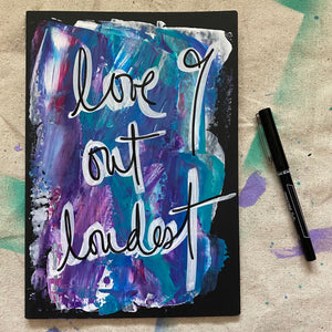 love out loudest - palette knife painted art journal