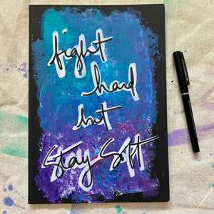 fight hard but stay soft - art journal