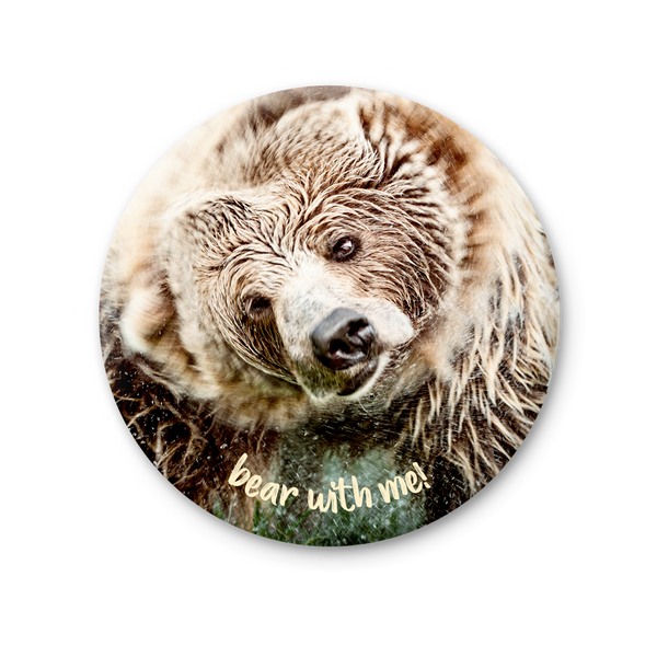 Round Magnet - Bear with me!