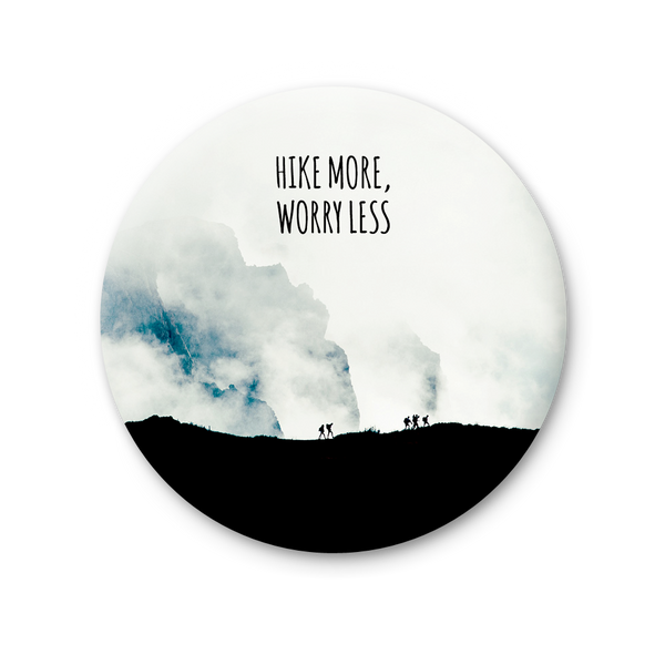 Round Magnet - Hike more, Worry Less