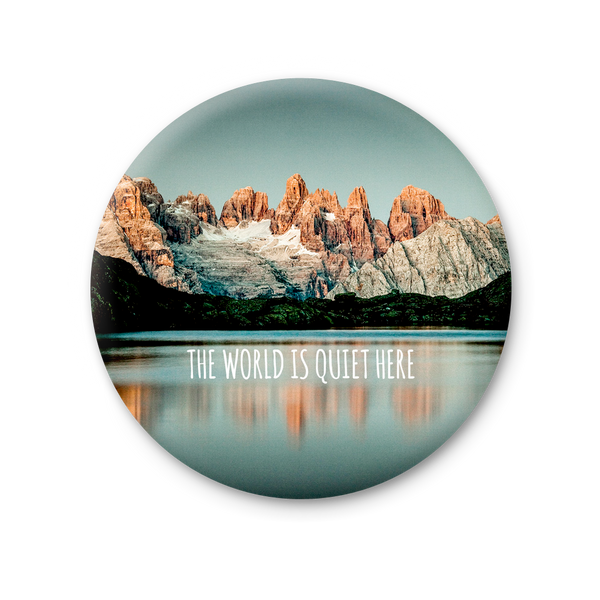 Round Magnet - The world is quiete here