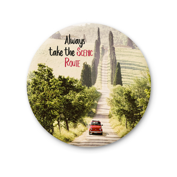 Round Magnet - Always Take the Scenic Route