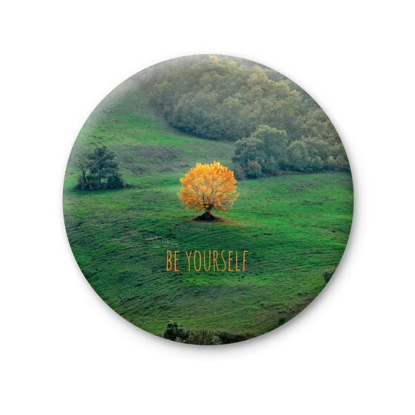 Round Magnet - Be Yourself