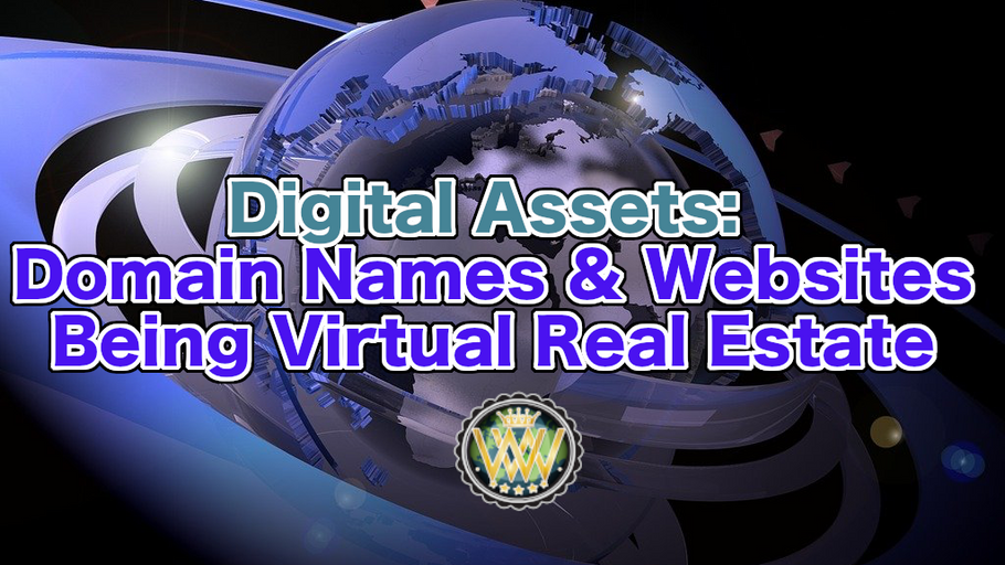 Hustle Tips: Digital Assets - Domain Names & Websites Being Virtual Real Estate