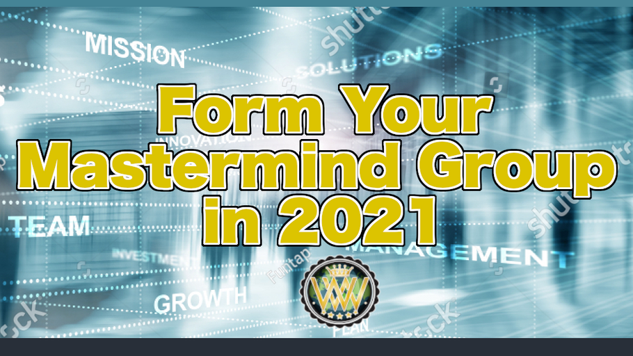 Hustle Tips: Form Your Mastermind Group in 2021