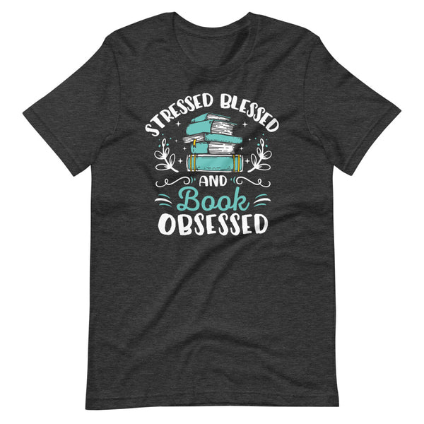 Stressed Blessed And Book Obsessed T-Shirt - Dark Grey Heather - Relatable Wear