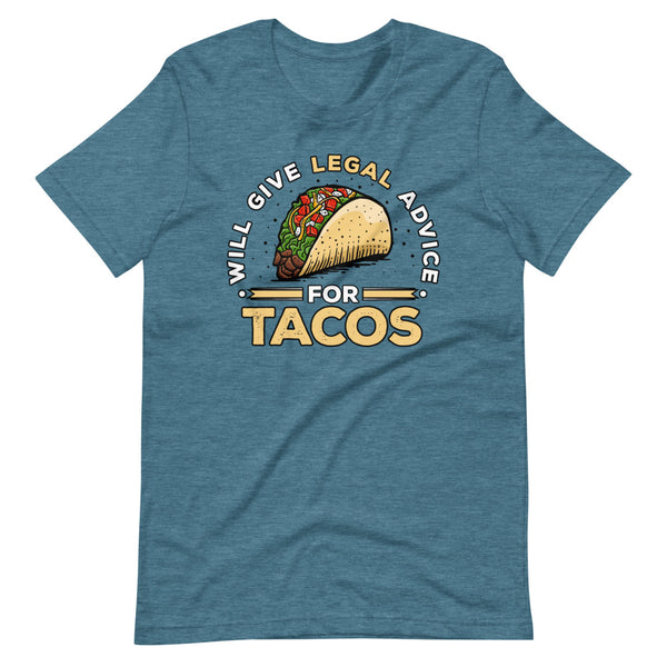 Will Give Legal Advice For Tacos T-Shirt - Teal Blue Heather - Relatable Wear