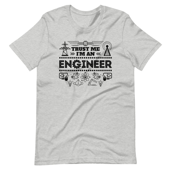 Trust Me I'm An Engineer T-Shirt - Light Grey Heather - Relatable Wear