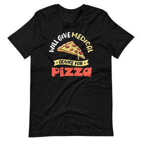 Will Give Medical Advice For Pizza T-Shirt