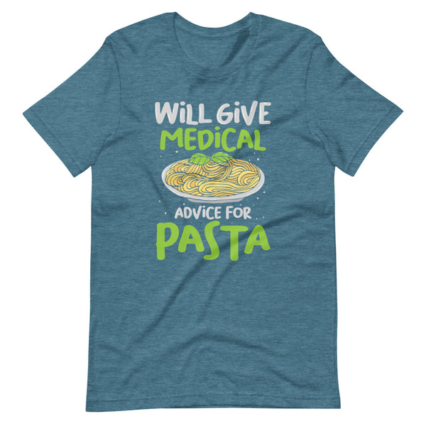 Will Give Medical Advice For Pasta T-Shirt - Teal Blue Heather - Relatable Wear