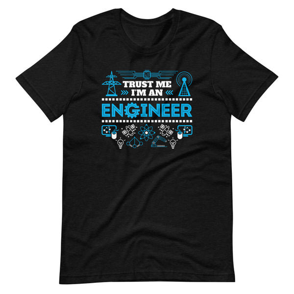Trust Me I'm An Engineer T-Shirt - Black Heather - Relatable Wear