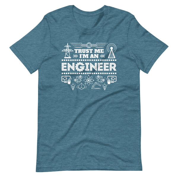 Trust Me I'm An Engineer T-Shirt - Teal Blue Heather - Relatable Wear