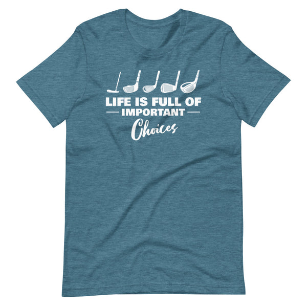 Life Is Full Of Important Choices T-Shirt - Teal Blue Heather - Relatable Wear