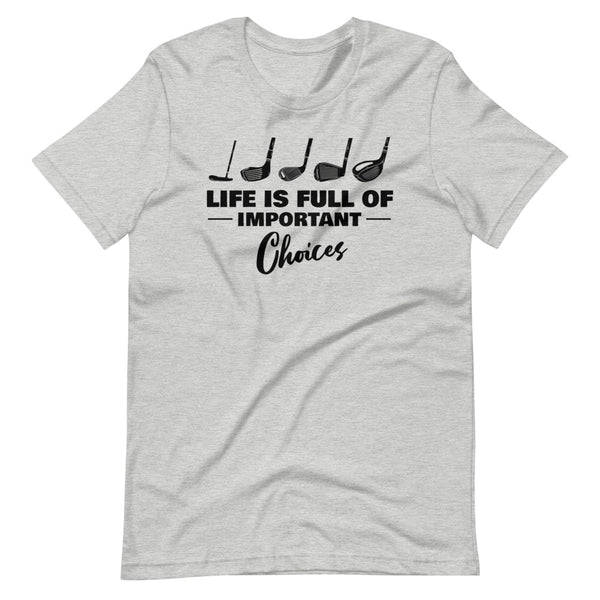 Life Is Full Of Important Choices T-Shirt - Light Grey Heather - Relatable Wear