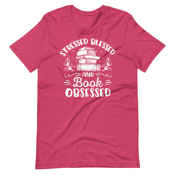 Stressed Blessed And Book Obsessed T-Shirt - Raspberry Heather - Relatable Wear